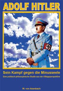 Adolf Hitler - Sein Kampf gegen die Minusseele